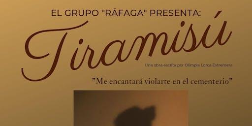 "TEATRO: ""TIRAMISÚ"", DE OLIMPIA LORCA. CÍA: RÁFAGA."