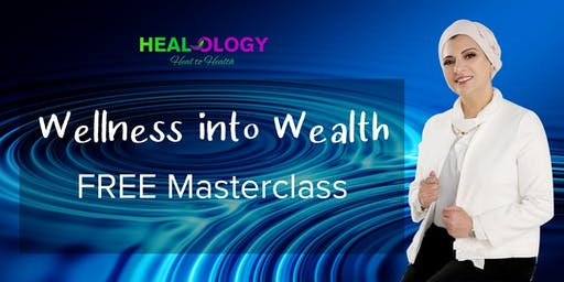 Wellness into Wealth  Free Masterclass