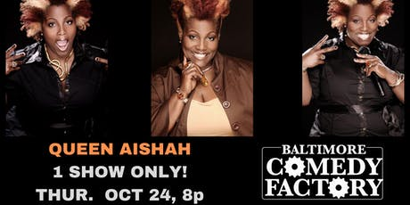 Queen Aishah LIVE at the Baltimore Comedy Factory, Thurs. Oct. 24 - 8pm tickets