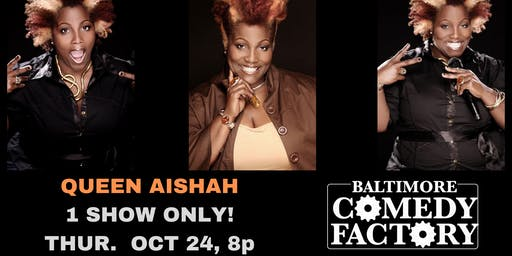 Queen Aishah LIVE at the Baltimore Comedy Factory, Thurs. Oct. 24 - 8pm