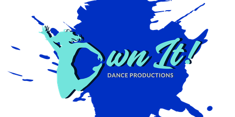 OWN IT! Dance Productions Information Session (Boys & Girls  ages 6 and up) tickets