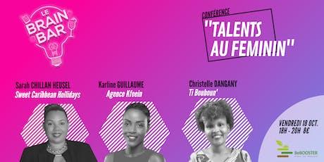 Conférence : Faire vivre son talent au féminin (Martinique) billets