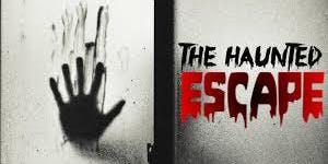 The Haunted Escape