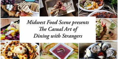 Midwest Food Scene presents The Art of Dining with Strangers - Chicago