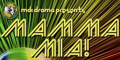 """MDI Drama presents """"MAMMA MIA!""""  - Sunday, November 17 @2:00pm"""