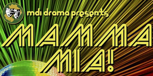 "MDI Drama presents ""MAMMA MIA!""  - Sunday, November 17 @2:00pm"