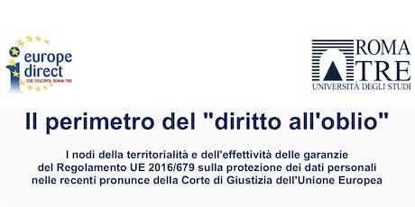 """Il perimetro del """"diritto all'oblio"""" biglietti"""