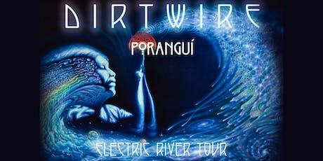 Dirtwire - Electric River Tour w/ Poranguí tickets