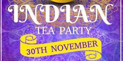 Indian Tea Party 11am - 2pm