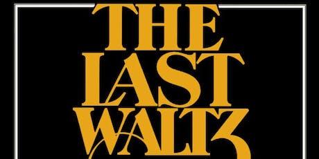 The Last Waltz tickets
