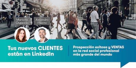 Tus  nuevos CLIENTES están en LinkedIn - Prospección exitosa y VENTAS entradas