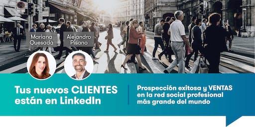 Tus  nuevos CLIENTES están en LinkedIn - Prospección exitosa y VENTAS