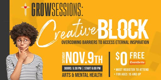 Grow Session: Creative Block (FREE)
