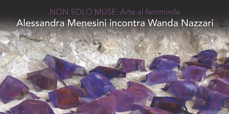 Alessandra Menesini incontra Wanda Nazzari biglietti