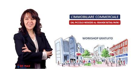 """Workshop Gratuito """"L'IMMOBILIARE COMMERCIALE"""" > Iscriviti Subito! biglietti"""