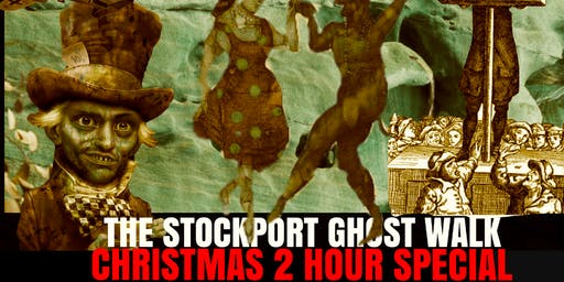 "Flecky Bennett's The Stockport ""Christmas"" Ghost Walk"