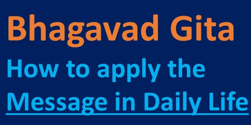 Bhagavad Gita - How to Apply the Message in Daily Life