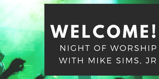 A Night of Worship with Mike Sims, Jr.