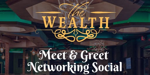 The Wealth: Meet & Greet