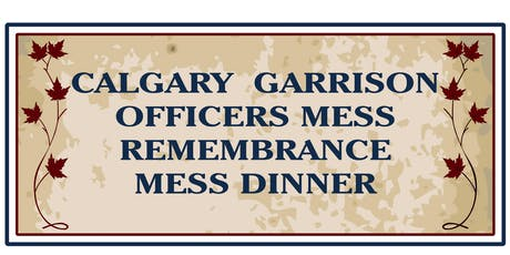 Calgary Garrison Offiers Mess Remembrance Dinner tickets