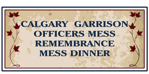 Calgary Garrison Offiers Mess Remembrance Dinner