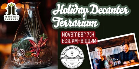 Holiday Decanter Terrarium at Easton Wine Project tickets