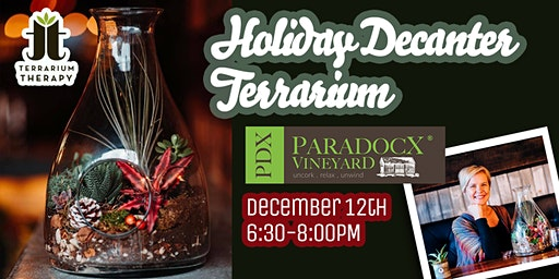 SOLD OLD- Holiday Decanter Terrarium at Paradocx Vineyard
