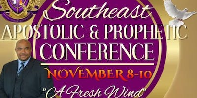 "Southeast Apostolic and Prophetic Conference: ""A Fresh Wind"""