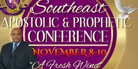 "Southeast Apostolic and Prophetic Conference: ""A Fresh Wind"" tickets"