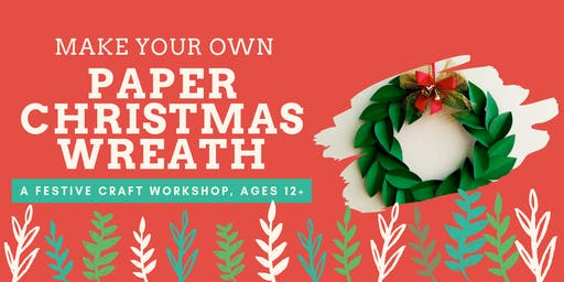 Christmas Craft Workshop - Make Your Own Paper Christmas Wreath