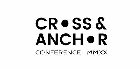 Cross & Anchor Conference  tickets