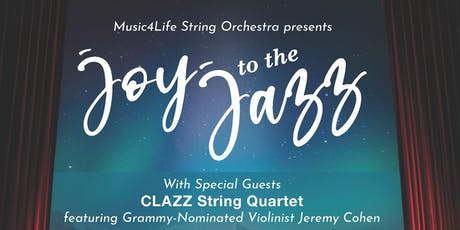 Music4Life String Orchestra presents Joy to the Jazz tickets
