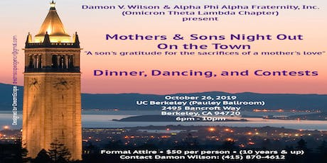 Mother's & Sons Night Out On The Town- Bay Area tickets