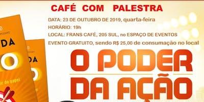 Café com palestra - O poder da ação