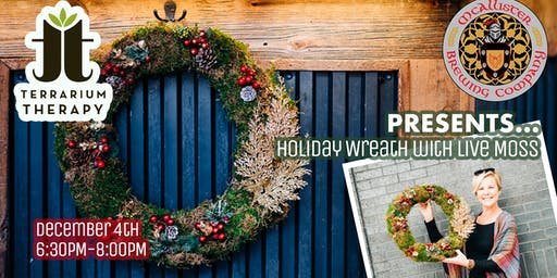 McAllister Brewing Company Holiday Wreath with Live Moss Workshop