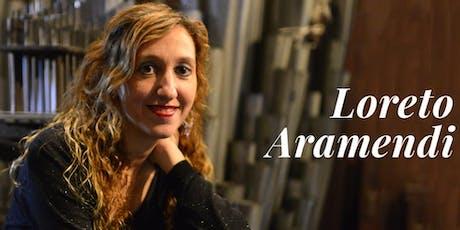 The Virtuoso Organist and Queen of Transcriptions:  Loreto Aramendi tickets