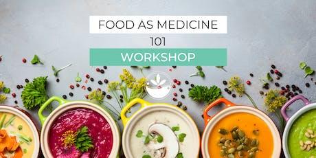Food as Medicine 101 (Workshop) tickets