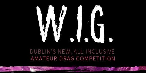 W.I.G. #2 @ WORKMANS - Tuesday 12th November