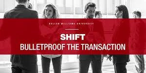 SHIFT- Bullet Proof a Transaction with Chad Howery