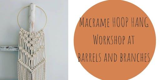 Macrame Hoop Hang Workshop at Barrels and Branches