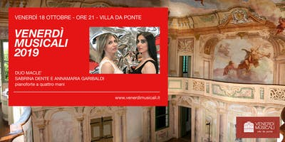 I Venerdì Musicali in Villa Da Ponte - 18 Ottobre: Duo Maclé - pianoforte a 4 mani
