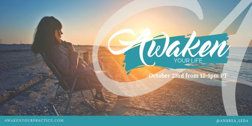 Taste of Awaken Your Life - October 23rd 12-1pm