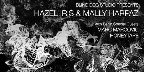 Blind Dog Studio Presents:Mally Harpaz+Hazel Iris+Marc Marcovic+Honey Tape Tickets