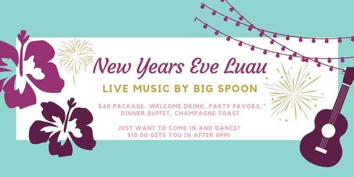New Years Eve Luau and Live Music by Big Spoon