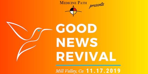 Medicine Path Presents: The Good New Revival