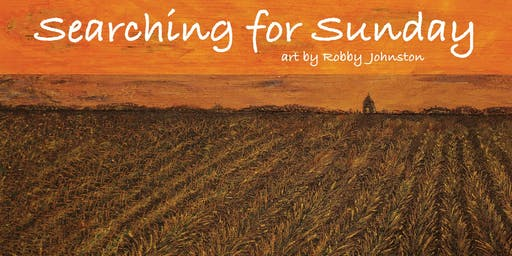 """""""Searching For Sunday"""" Art Show featuring works by Robby Johnston"""