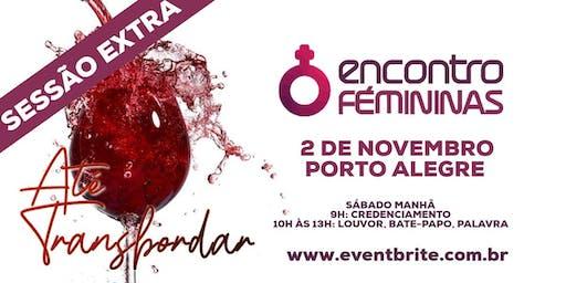 Encontro Fémininas - Porto Alegre, RS - Sessão Extra