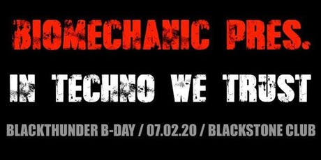 BME pres. Blackthunder´s Birthday - In Techno we Trust Tickets