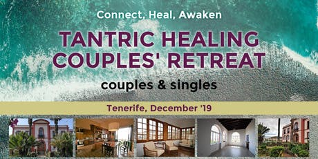 Tantric healing couples retreat in Tenerife! entradas