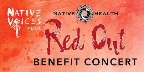 NATIVE HEALTH Red Out Benefit Concert tickets